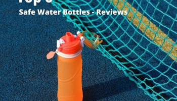Top 6 Safe Water Bottles – Reviews and Buying Guide
